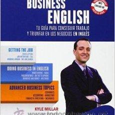 Libros de segunda mano: BUSINESS ENGLISH. TU GUÍA PARA CONSEGUIR TRABAJO Y TRIUNFAR EN LOS NEGOCIOS EN INGLÉS. PRECINTADO.. Lote 173255888