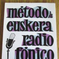 Libros de segunda mano: MÉTODO DE EUSKERA RADIO FÓNICO - EUSKERA IRRATI BIDEZ- PRIMER CURSO - POR JUAN OÑATIBIA 1967. Lote 48909499