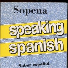 Libros de segunda mano: SPEAKING SPANISH PRACTICAL METHOD TO SPEAK SPANISH - EDITORIAL SOPENA ----------------(REF M1 E1). Lote 49965185