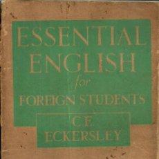 Libros de segunda mano: ESSENTIAL ENGLISH FOR FOREIGN STUDENTS - C. E. ECKERSLEY - BOOK 3 - EDITORIAL LONGMANS - 1947. Lote 50104592