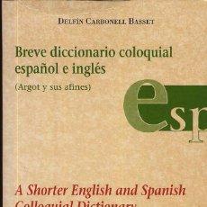 Libros de segunda mano: BREVE DICCIONARIO COLOQUIAL ESPAÑOL E INGLES ED DEL SERBAL------------(REF M1 E1). Lote 51364125