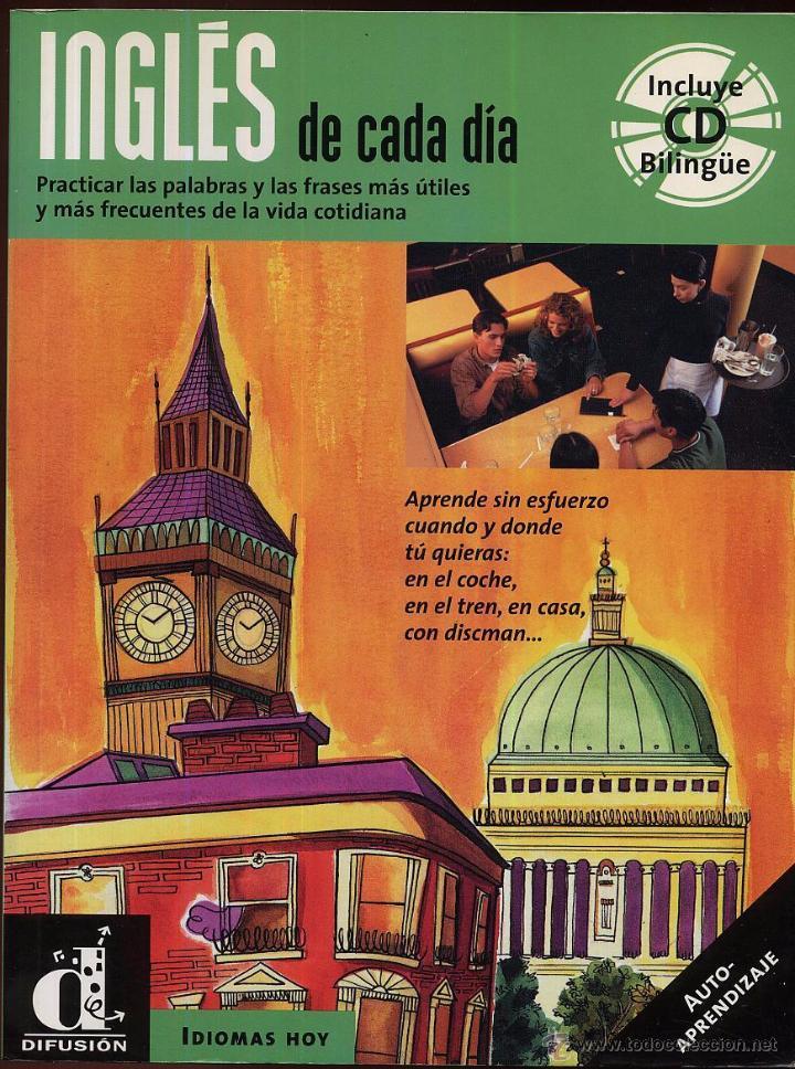 INGLES DE CADA DIA AUTOAPRENDIAJE ----(REF M1 E1) Y --REFESCDLADEARES4 (Libros de Segunda Mano - Cursos de Idiomas)
