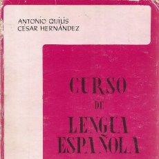 Libros de segunda mano: ANTONIO QUILIS, CÉSAR HERNÁNDEZ. CURSO DE LENGUA ESPAÑOLA. RM70343. . Lote 50531163