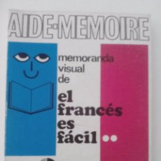 Libros de segunda mano: AIDE-MEMOIRE, MEMORIA VISUAL DE EL FRANCES ES FACIL, AFHA, 1971. Lote 50645619