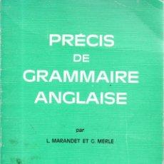 Libros de segunda mano: . LIBRO PRECIS DE GRAMMAIRE ANGLAISE PAR L. MARANDET ET G. MERLE . Lote 50666396