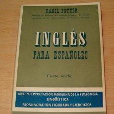 Libros de segunda mano: BASIL POTTER. INGLÉS PARA ESPAÑOLES. CURSO MEDIO. RM71578. . Lote 51735251