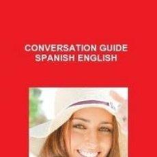 Libros de segunda mano: CONVERSATION GUIDE SPANISH ENGLISH. Lote 52599276