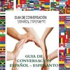 Libros de segunda mano: GUIA DE CONVERSACION ESPAÑOL ESPERANTO. Lote 52599313
