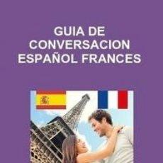 Libros de segunda mano: GUIA DE CONVERSACION ESPAÑOL FRANCES. Lote 52599322