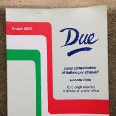 Libros de segunda mano: DUE. CURSO DE ITALIANO. SECONDO LIVELLO. GRUPPO META BONACCI EDITORE ISBN 88-7573-271-X. Lote 52771561