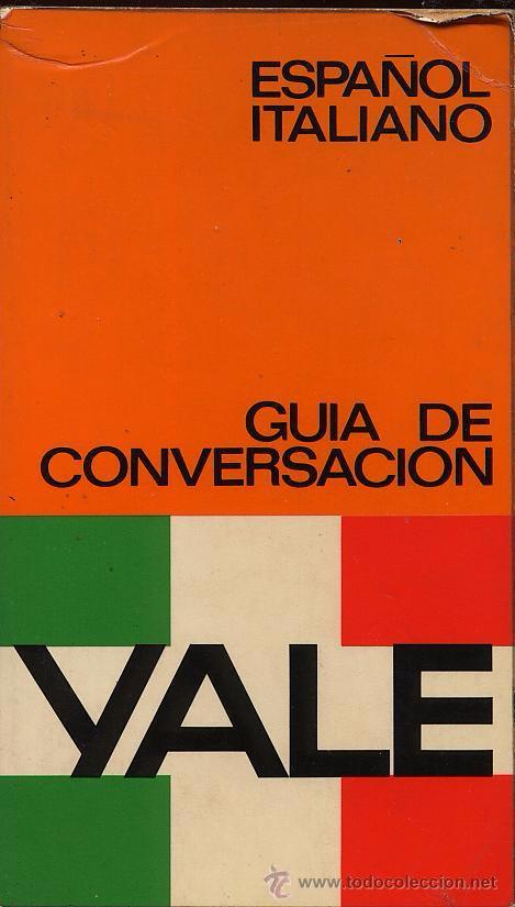 GUIA DE CONVERSACION ESPAÑOL ITALIANO - YALE (Libros de Segunda Mano - Cursos de Idiomas)