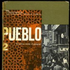 Libros de segunda mano: PUEBLO 2. DEUXIÈME ANNÉE D'ESPAGNOL. LIBRAIRIE ARMAND COLIN, PARIS, 1967. 240 PÁGINAS. Lote 53340794