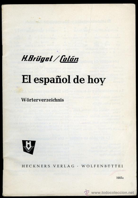 H. BRÜGEL - COLÓN. EL ESPAÑOL DE HOY. WÖRTERVERZEICHNIS. HECNERS VERLAG. WOLFENBÜTTEI. 40 PÁGINAS (Libros de Segunda Mano - Cursos de Idiomas)