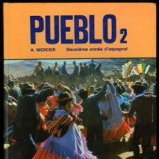 Libros de segunda mano: A. MERCIER: PUEBLO 2. DEUXIÈME ANNÉE D'ESPAGNOL. ARMAND COLIN, PARIS, 1980, 192 PÁGINAS. Lote 53435846
