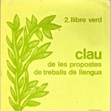 Libros de segunda mano: 2 LLIBRE VERD CLAU DE LES PROPOSTES DE TREBALLS DE LLEGUA EDITORIAL CASALS. Lote 53493442