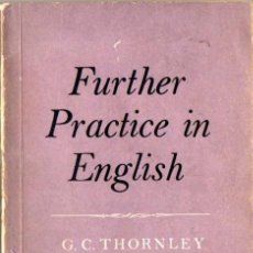 Libros de segunda mano: THORNLEY : FURTHER PRACTICE IN ENGLISH (LONGMANS, 1969) A THIRD COLLETION OF PROSE, DRAMA AND VERSE. Lote 53806910