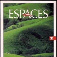 Libros de segunda mano: ESPACES 2: MÉTHODE DE FRANÇAIS LANGUE ÉTRANGÈRE - HACHETTE, PARIS | ISBN 9782010162800. Lote 54328533