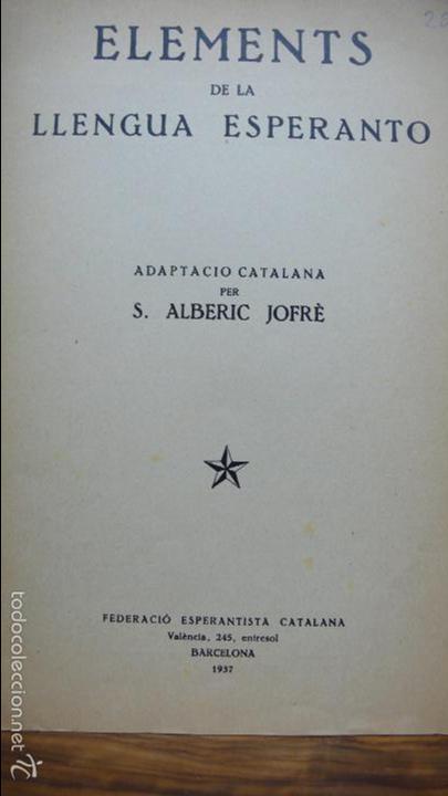 ELEMENTS DE LA LLENGUA ESPERANTO. ADAPTACIÓ CATALANA PER S. ALBERIC JOFRÈ. 1937. (Libros de Segunda Mano - Cursos de Idiomas)