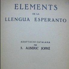 Libros de segunda mano: ELEMENTS DE LA LLENGUA ESPERANTO. ADAPTACIÓ CATALANA PER S. ALBERIC JOFRÈ. 1937. . Lote 55859414