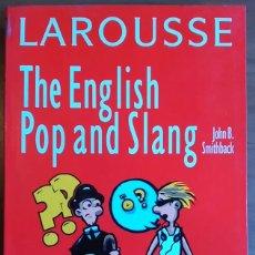Libros de segunda mano: JOHN B. SMITHBACK . THE ENGLISH POP AND SLANG . LAROUSSE. Lote 237387640