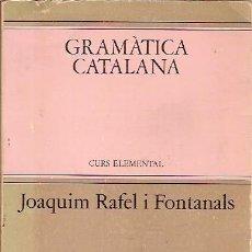 Libros de segunda mano: GRAMATICA CATALANA CURS ELEMENTAL JOAQUIN RAFEL I FONTANALS EL PUNT EDHASA. Lote 56314689