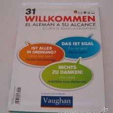 Libri di seconda mano: VV.AA. EL ALEMÁN CON EL MÉTODO VAUGHAN. WILLKOMMEN. EL ALEMÁN A SU ALCANCE. Nº 31. RMT74204.. Lote 56347837