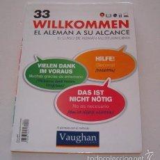 Libri di seconda mano: VV.AA. EL ALEMÁN CON EL MÉTODO VAUGHAN. WILLKOMMEN. EL ALEMÁN A SU ALCANCE. Nº 33. RMT74206. . Lote 56347888