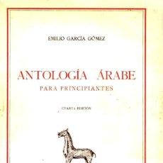 Libros de segunda mano: EMILIO GARCÍA GÓMEZ : ANTOLOGÍA ÁRABE PARA PRINCIPIANTES (ESPASA CALPE, 1966). Lote 72775791