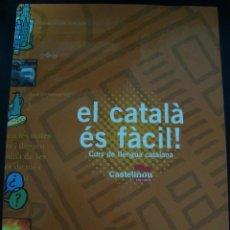 Libros de segunda mano: EL CATALA ES FACIL. CURS DE LLENGUA CATALANA. CASTELLNOU EDICIONS. CATALAN.. Lote 56759841
