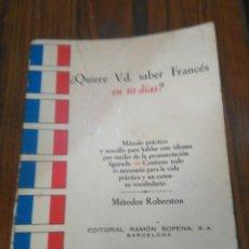 Libros de segunda mano: QUIERE USTED SABER FRANCÉS EN DIEZ DÍAS -- MÉTODOS ROBERTSON -- ED. SOPENA -- 1964. Lote 56964722