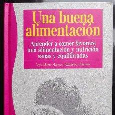 Libros de segunda mano: LIBRO UNA BUENA ALIMENTACION -APRENDER A COMER FAVORECE UNA ALIMENTACION Y NUTRICION SANAS. Lote 57198972