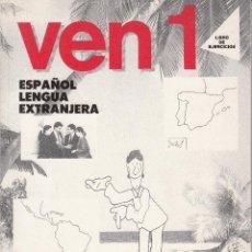 Libros de segunda mano: VEN 1. ESPAÑOL LENGUA EXTRANJERA. LIBRO DE EJERCICIOS. AA. VV, EDELSA 1998.. Lote 57437086