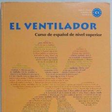 Libros de segunda mano: EL VENTILADOR. CURSO DE ESPAÑOL DE NIVEL SUPERIOR - C1. INCLUYE CD-AUDIO+DVD. Lote 198539640