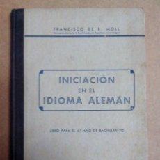 Libros de segunda mano: INICIACION EN EL IDIOMA ALEMAN FCO. DE B. MOLL 1941. Lote 57572694