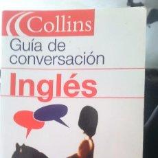 Libros de segunda mano: GUIA DE CONVERSACION INGLES - ED COLLINS. Lote 57581804
