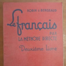 Libros de segunda mano: ROBIN BERGEAUD LE FRANÇAIS PAR LA MÉTHODE DIRECTE - LIBRARIE HACHETTE. Lote 57605491