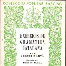 Libros de segunda mano: COL·LECCIO POPULAR BARCINO NUM 53 EXERCICIS DE GRAMATICA CATALANA JERONI MARVA VOLUM V PROSODIA. Lote 57804028
