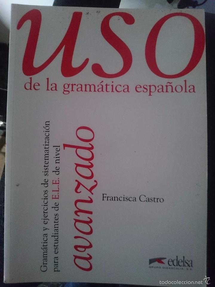 USO DE LA GRAMATICA ESPAÑOLA NIVEL AVANZADO -ED. EDELSA (Libros de Segunda Mano - Cursos de Idiomas)