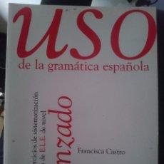 Libros de segunda mano: USO DE LA GRAMATICA ESPAÑOLA NIVEL AVANZADO -ED. EDELSA. Lote 58367763