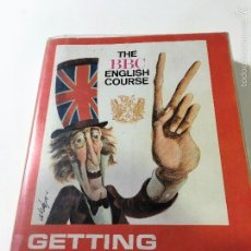 Libros de segunda mano: GETTING ON IN ENGLISH. THE BBC ENGLISH COURSE - J. HAYCRAFT 1976. Lote 60294835