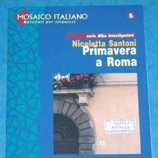 Libros de segunda mano: PRIMAVERA A ROMA MOSAICO ITALIANO A1 A2 - RACCONTI PER STRANIERI EAN 9788875733353. Lote 61217203