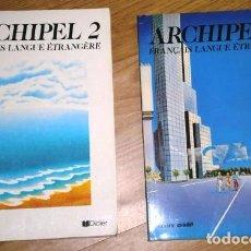 Libros de segunda mano: ARCHIPEL 2-3 FRANÇAIS LANGUE ETRANGÈRE 2T POR COURTILLON Y RAILLART DE ED. DIDIER EN PARÍS 1987. Lote 62727080