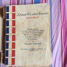 Libros de segunda mano: ¿QUIERE USTED SABER FRANCÉS EN DIEZ DÍAS?- MÉTODOS ROBERTSON -- ED. SOPENA -- 1956. Lote 66017242