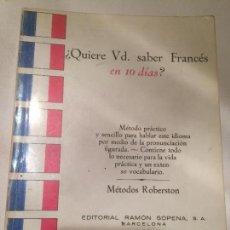 Libros de segunda mano: ANTIGUO LIBRO QUIERE USTED SABER FRANÇES EN 10 DIAS? EDITORIAL RAMON SOPENA S.A. BARCELONA. Lote 66952758