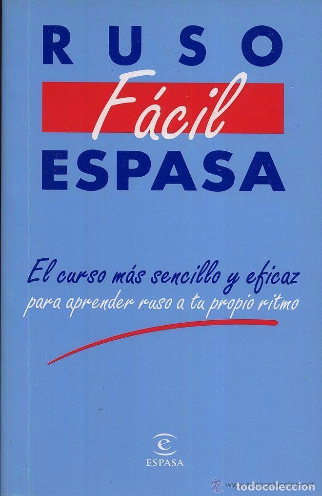 RUSO FACIL EL CURSO MAS SENCILLO Y EFICAZ- 254 PAG EDITORIAL ESPASA (Libros de Segunda Mano - Cursos de Idiomas)