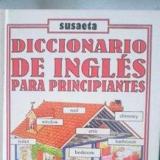 Libros de segunda mano: DICCIONARIO DE INGLES PARA PRINCIPIANTES - ED SUSAETA. Lote 67699629