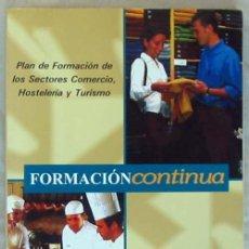 Libros de segunda mano: FORMACIÓN CONTINUA - PLAN DE LOS SECTORES COMERCIO, HOSTELERÍA Y TURISMO - CC.OO. 2004 - VER INDICE. Lote 67739785