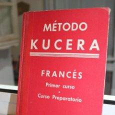 Libros de segunda mano: METODO KUCERA. FRANCES PRIMER CURSO O CURSO PREPARATORIO POR ENRIQUE KUCERA. ENRIQUE KUCERA 1947. Lote 70409209