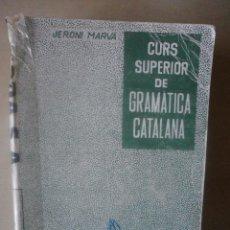 Libros de segunda mano: CURS SUPERIOR DE GRAMATICA CATALANA. JERONI MARVA. Lote 71089985