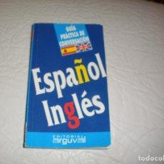 Libros de segunda mano: GUIA PRACTICA DE CONVERSACION - ESPAÑOL-INGLES - EDITORIAL ARGUVAL. Lote 71157493